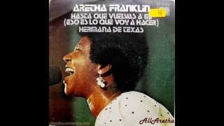 "Aretha Franklin - Until You Come Back To Me / Sister From Texas - 7"" Spain - 1974"