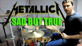 METALLICA - Sad But True - Drum Cover