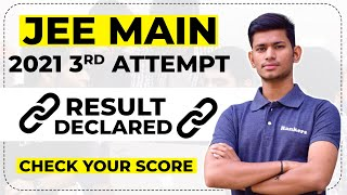 Wait is Over | JEE Main 2021 3rd Attempt Result Declared