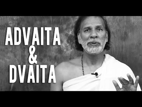 Hinduism: Understanding Dvaita and Advaita