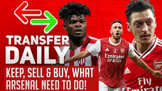Keep, Sell & Buy, What Arsenal Need To Do! | AFTV Transfer Daily