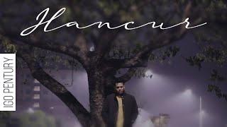 Gambar cover Igo Pentury - Hancur  | Official Music Video