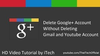 How to Delete Google Plus Account Without Deleting Youtube or Gmail Account [May 2014]