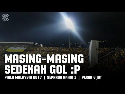 Perak v JDT: Masing2 Sedekah Gol :P   Piala Malaysia 2017   #AkuTurunStadium