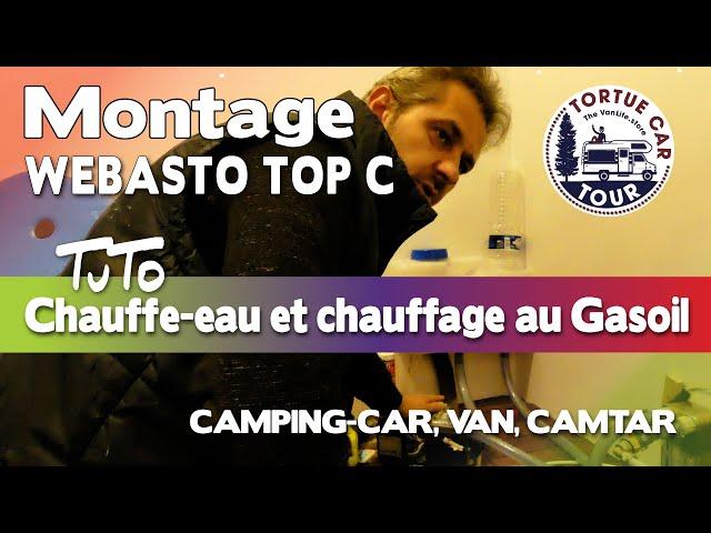 #79 - MONTAGE WEBASTO THERMO TOP C - CHAFFE EAU ET CHAUFFAGE AU GASOEL - CAMPING-CAR / VAN / CAMION