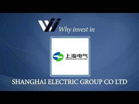 Shanghai Electric Group Co Ltd - Why Invest in