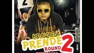Prende Round 2 - MB Alqaeda Ft Julio Voltio, Treblol Clan & Mas ' Alqaedas Inc' Reggaeton Marzo 2013