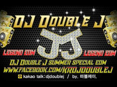 201707 DJ Double J Legend Edm summer special edition 더블제이 추천 클럽노래음악연속듣기 여름드라이브 7월 club music remix