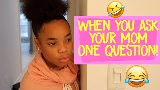 WHEN YOU ASK YOUR MOM ONE QUESTION LOL! ( FUNNY KIDS SKIT)