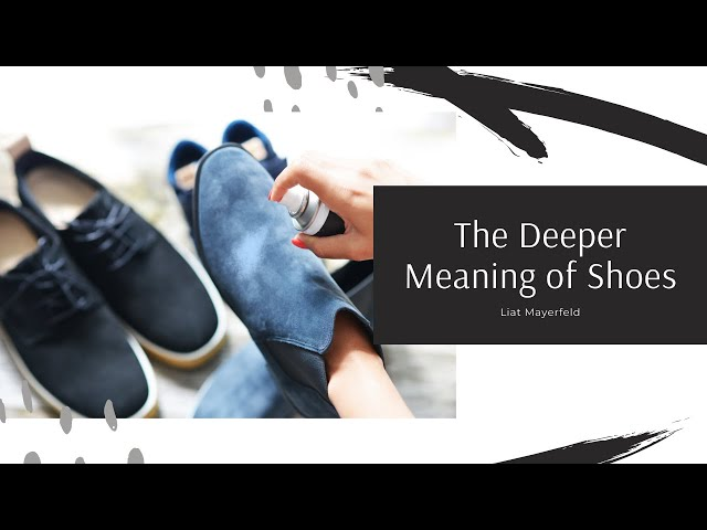 The Deeper Meaning of Shoes - Liat Mayerfeld
