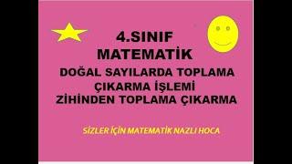 2019 4.SINIF MATEMATİK DOĞAL SAYILARDA TOPLAMA ÇIKARMA ZİHİNDEN TOPLAMA ÇIKARMA