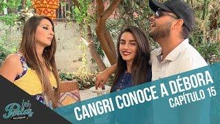 Cangri conoce a Débora   Los Perlas