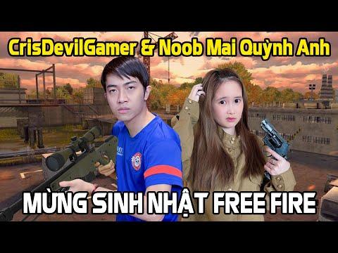 CrisDevilGamer và Noob Mai Quỳnh Anh MỪNG SINH NHẬT FREE FIRE