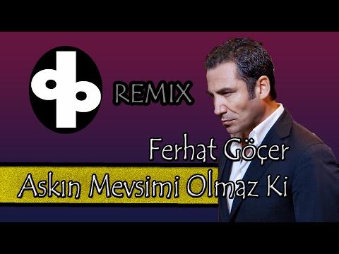 Ferhat Göçer - Aşkın Mevsimi Olmaz Ki [Difper Remix]✔️