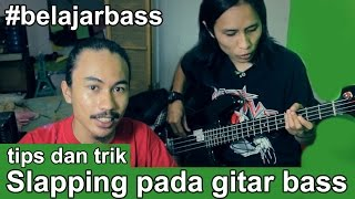 Belajar bass - Tips & Trik Slapping gitar bass