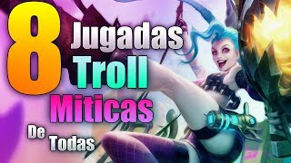 🌟 8 JUGADAS TROLL MAS MÍTICAS DE TODAS league of legends