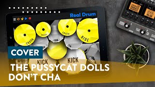 REAL DRUM: The Pussycat Dolls - Don't Cha ( Kit Poly Drum )