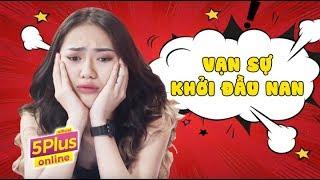 5Plus Online | Vạn Sự Khởi Đầu Nan | Tập Full | Phim Hài Mới Nhất 2018