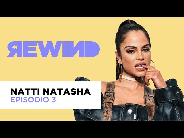 Natti Natasha - Rewind Episodio 3 | Latido Music