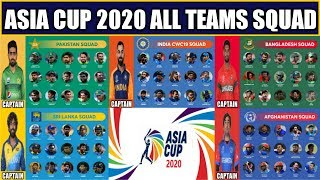 Asia Cup 2020 All Teams Conform Squad   Asia Cup 2020 All Teams 15 Members Squad   Expected Squads  