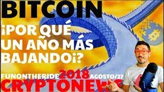 ¡POR QUÉ TARDARÁ UN AÑO EN RECUPERARSE EL BITCOIN!? /CRYPTONEWS 2018 Agosto/27