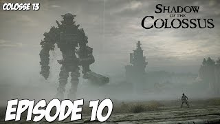 Shadow of The Colossus : Le plus grand des Colosses ? | Episode 10