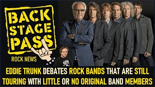 EDDIE TRUNK DEBATES ROCK BANDS THAT ARE STILL TOURING WITH LITTLE OR NO ORIGINAL BAND MEMBERS