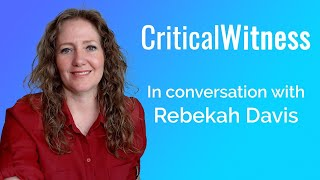 #21 Rebekah Davis - Talking about the gospel with muslim friends - Critical Witness
