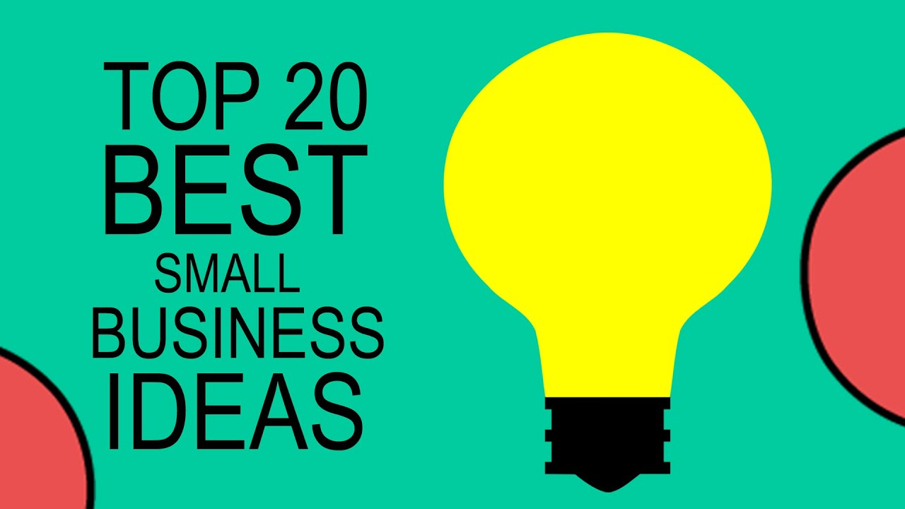 Top 20 Best Small Business Ideas For
