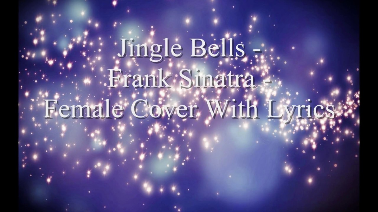jingle bells frank sinatra female cover with lyrics