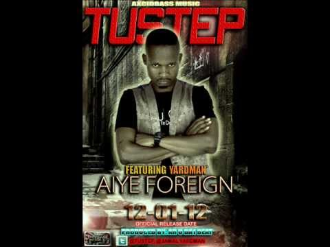 Download Aiye foreign -Tustep ft Yardman - @Tustep @YardManofficial