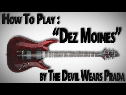 How To Play Dez Moines  The Devil Wears Prada