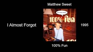 Watch Matthew Sweet I Almost Forgot video