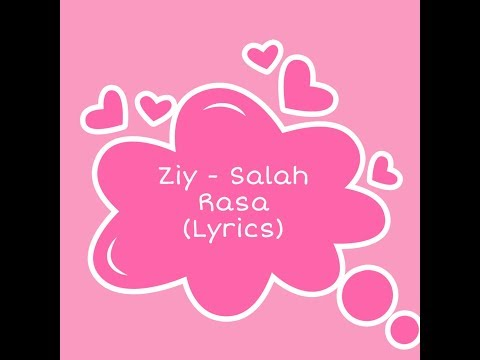 Ziy - Salah Rasa (Lyrics)