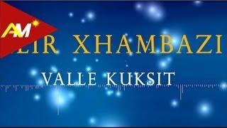Ilir Xhambazi - Vallja e Kuksit