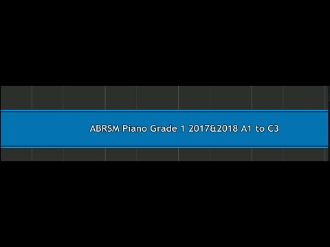 ABRSM Piano Grade 1 2017� A1 to A3, B1 to B3 and C1 to C3 (Synthesia - with metronome)