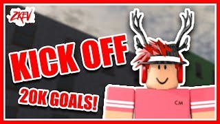 ROBLOX   KICK OFF   20K GOALS!