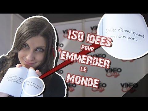 J'ouvre... 150 IDÉES POUR EMMERDER LE MONDE