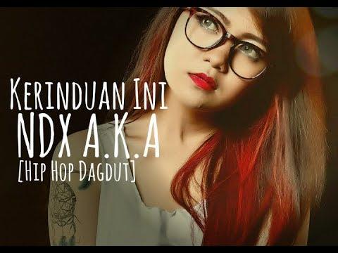 NDX AKA - Kerinduan Ini [Hip Hop Dangdut]
