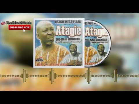 Benin Comedy - Atagie by Omo-Osagie Utetenegiabi (Listen Till The End)