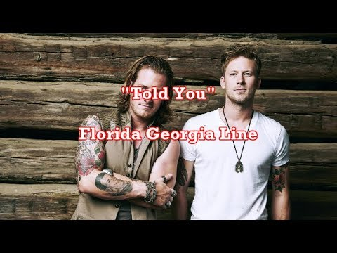 Told You - Florida Georgia Line (Lyrics) Mp3