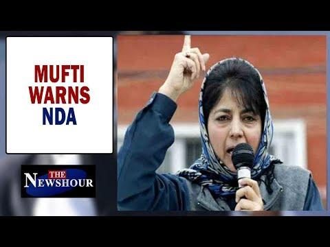 Mehbooba Mufti warns NDA, Is she 'inciting' against 'one India'? | The Newshour Debate (25th Feb)