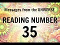 READING # 35 * YOUR MESSAGE FROM THE UNIVERSE