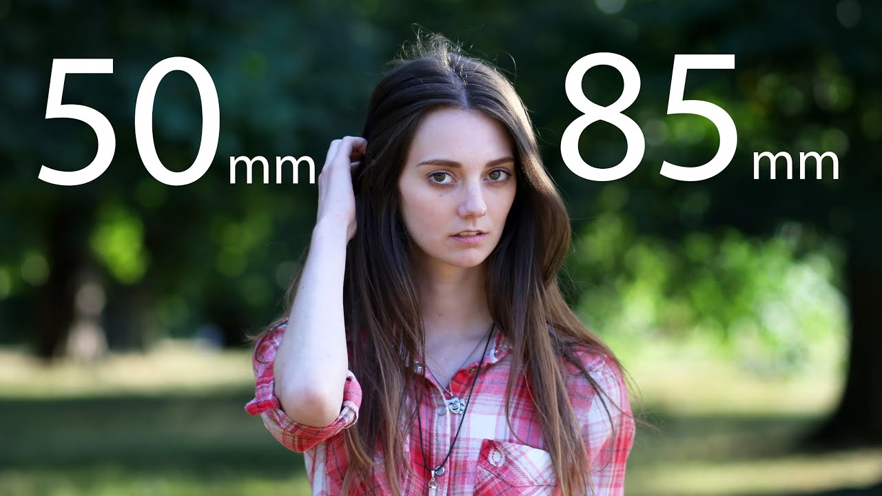 Portrait Camera Lens Comparison 50mm F1 8 Vs 85mm F1 8