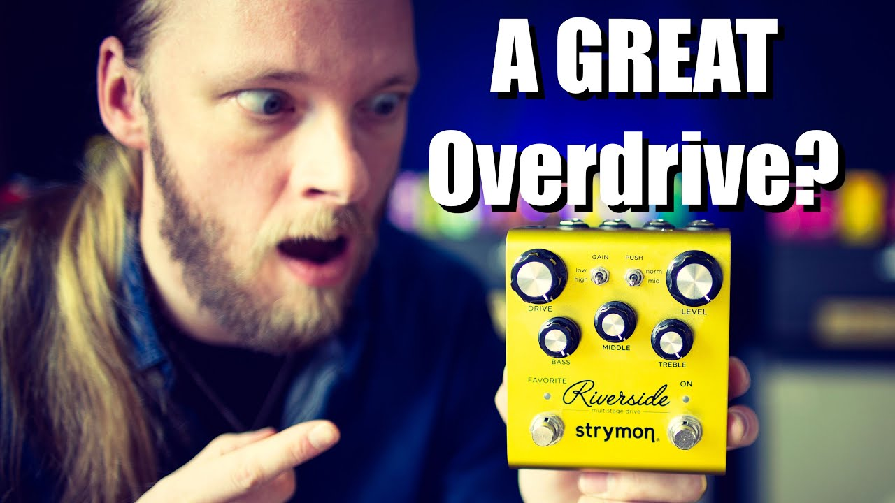 Strymon Riverside (A GREAT Overdrive Pedal?)