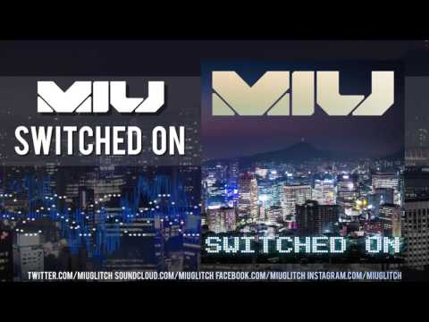 Miu - Switched On