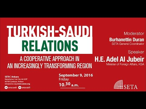 Turkish Saudi Relations: A Cooperative Approach in an Increasingly Transforming Region