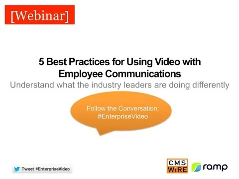 Webinar: RAMP & CMSWire: 5 Best Practices for Using Video with Employee Communication