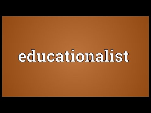 Educationalist Meaning