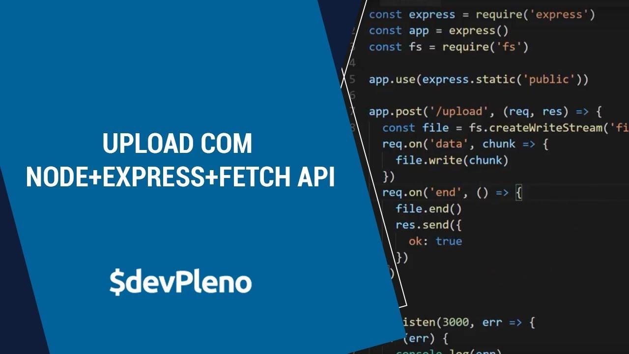 Upload com Node+Express+Fetch API